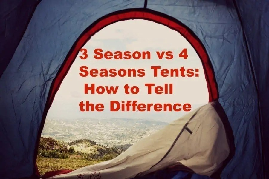 3 season vs 4 seasons tents - which one is the best for you