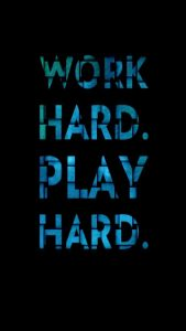 Inspirational Quotes Wallpapers for Mobile (6) Work Hard Play Hard