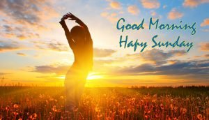 Good morning and Happy Sunday images