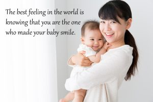 Top 20 Baby Quotes and Sayings for Mom 13 – The best feeling in the world