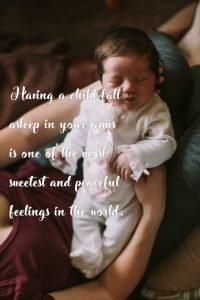 Top 20 Baby Quotes and Sayings for Mom 16 - Having a child fall asleep in your arms
