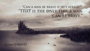 Game of Thrones Wallpaper 13 of 20 – Quote about Can A Man Be Brave