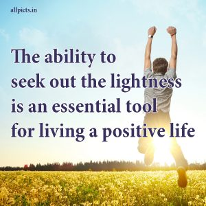 20 Most Favorite Tuesday Motivation Images and Tuesday Thoughts 06 - The ability to seek out the lightness