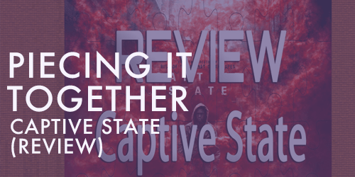 PIECING IT TOGETHER CAPTIVE STATE REVIEW