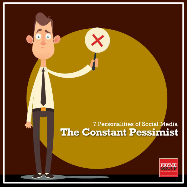 7 Social Media Personalities - The Pessimist