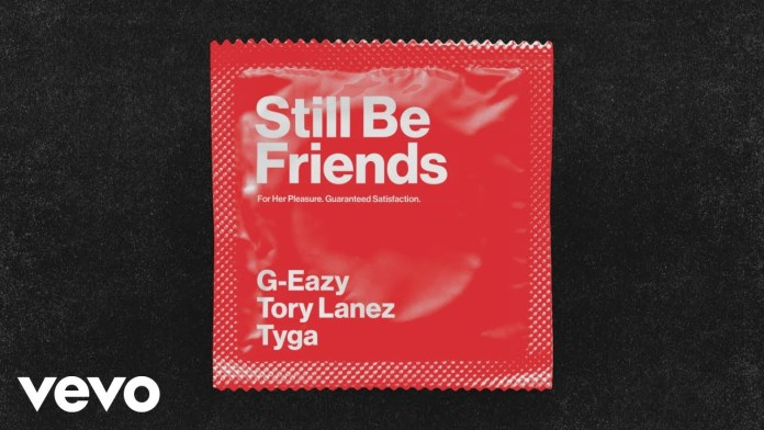 G-Eazy Tyga Tory Lanez Still Be Friends single cover image