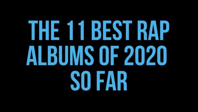 The 11 Best Rap Albums Of 2020 So Far Allraps