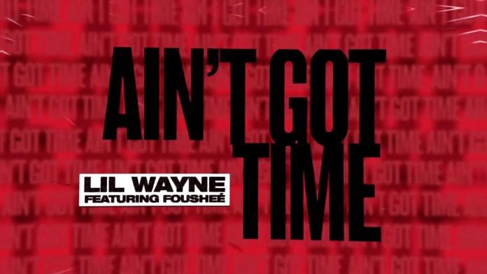 Lil Wayne Ain't Got Time single cover image