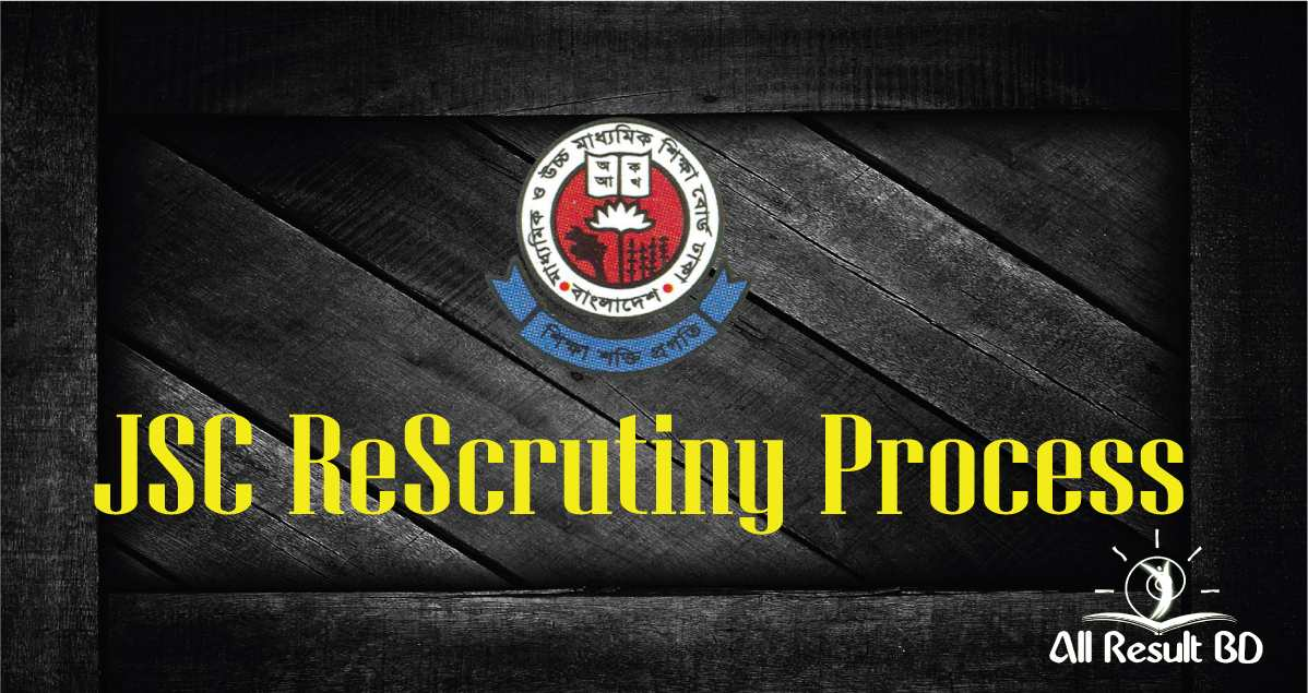 JDC, JSC Recheck Result 2016 and ReScrutiny Process
