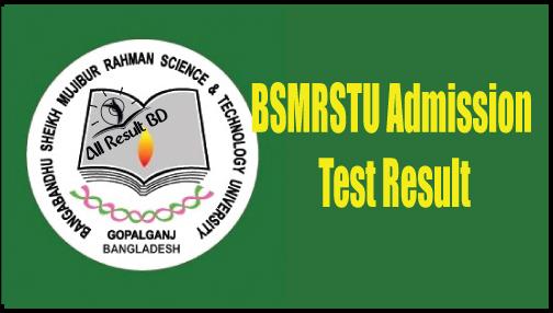 BSMRSTU Admission Test Result and Seat Plan 2017-2018