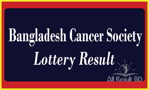 Bangladesh Cancer Society Lottery Result 2015