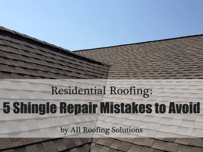 Residential Roofing Shingle Repair Mistakes All Roofing