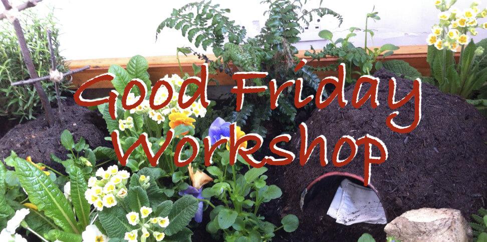 Good Friday Workshop
