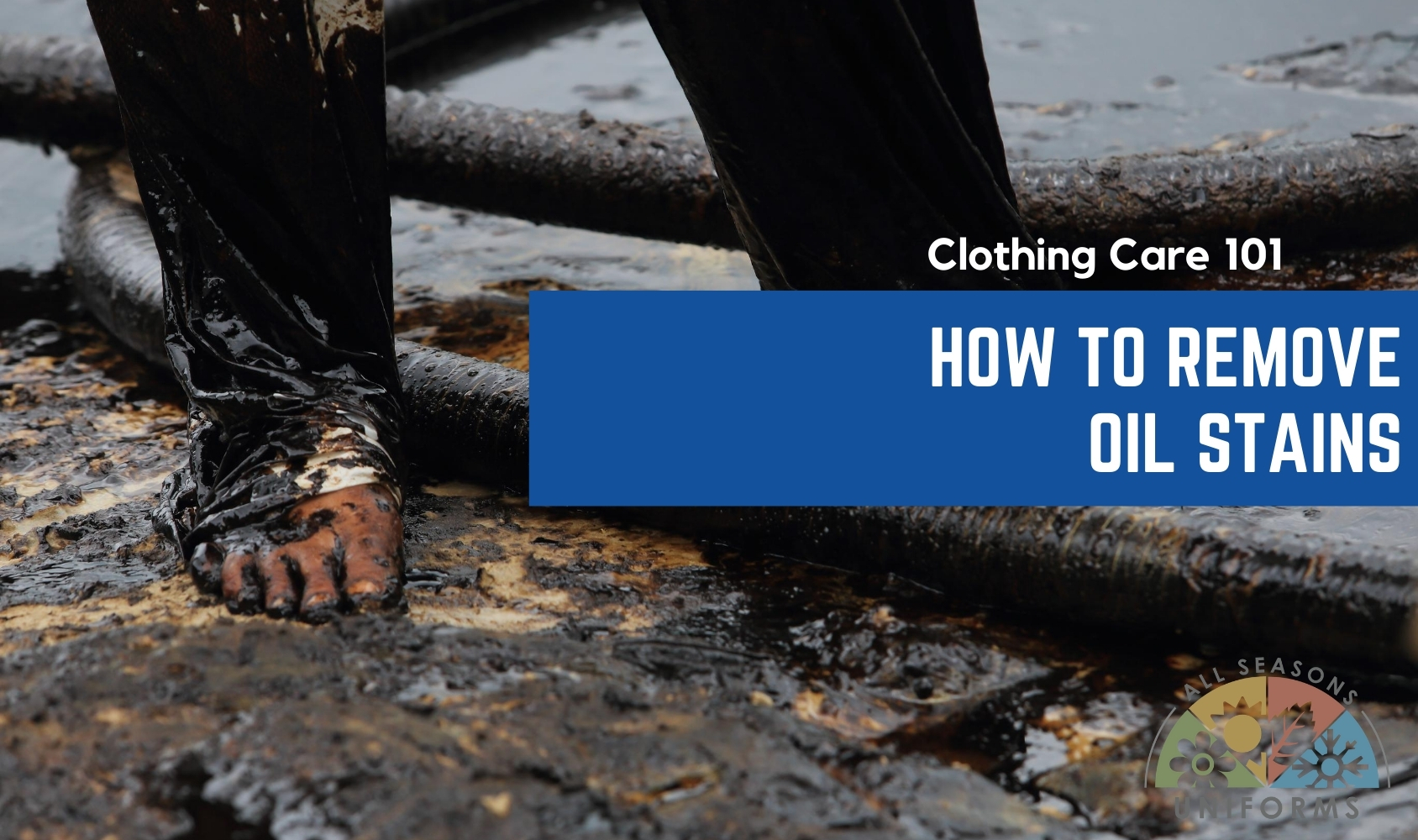 Clothing Care 101 – How to Remove Oil Stains from Work Clothes
