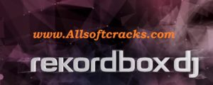 Rekordbox DJ 6.2.0 Crack & Activation Code Free 2020 [Lifetime]