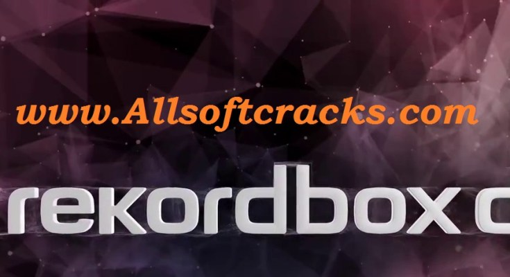 Rekordbox DJ 5.6.0 Crack & Activation Code Free 2019 [Lifetime]
