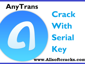AnyTrans 7.6.0 Crack & Serial Number Latest 2019 [Mac/Win]