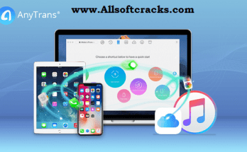 AnyTrans 8.0.0 Crack With Serial Key Free Download 2019