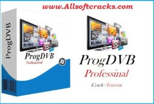 ProgDVB Pro 7.39.0 Crack & Activation Key 2021 [Updated]