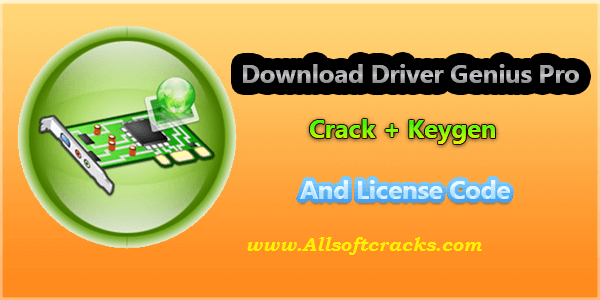 Driver Genius Pro 19.0.0.147 Crack With Keygen 2019 [Latest]