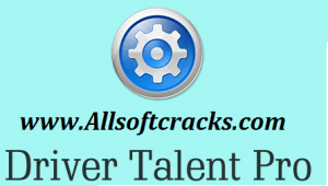 Driver Talent Pro 8.0.0.2 Crack With Activation Key 2020 [Working]