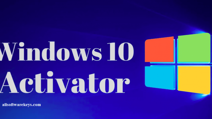 Windows 10 Activator Download For 32-64 Bit