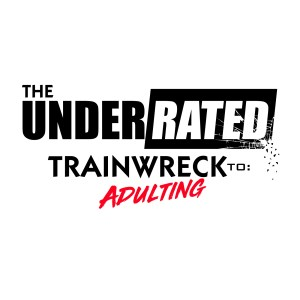 The Underrated Trainwreck to Adulting