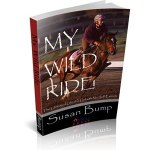 My Wild Ride by Susan Bump