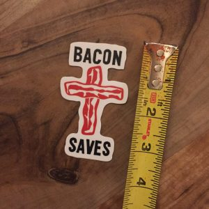 Bacon Saves Sticker