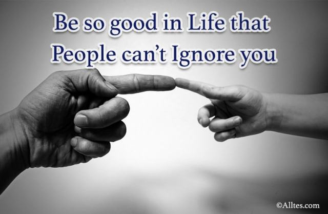Be so good in life