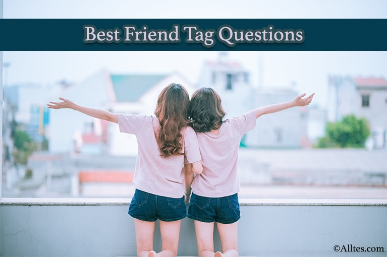 Best Friend Tag Questions
