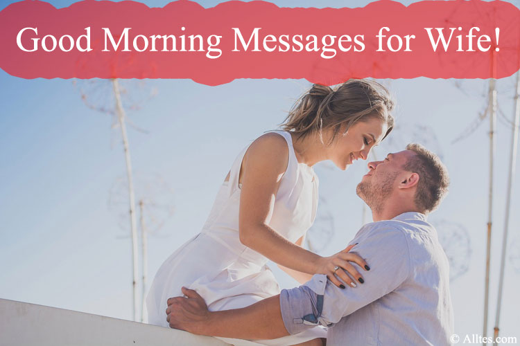 Good Morning Messages for Wife!