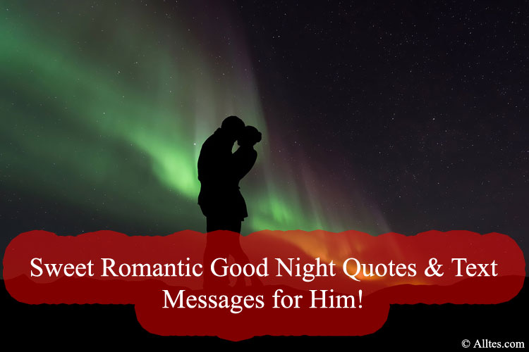 Sweet Romantic Good Night Quotes & Text Messages for Him!
