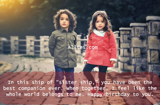 """In this ship of """"sister ship,"""" you have been the best companion ever"""