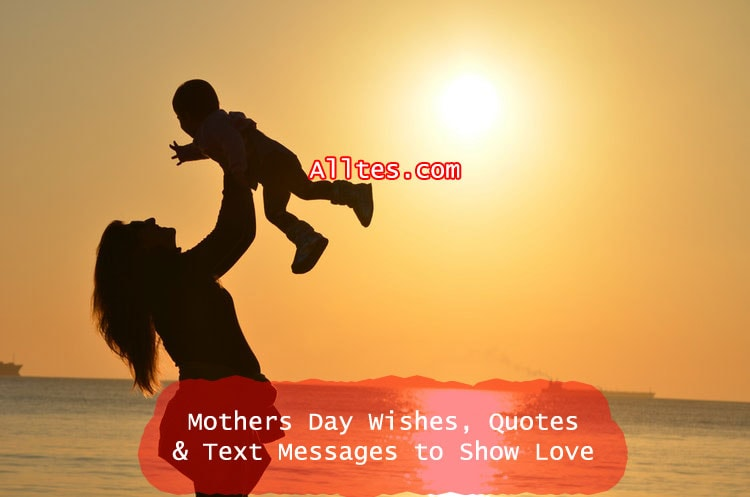 Mothers Day Wishes Quotes Text Messages To Show Love Care