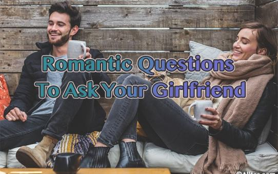 romantic questions to ask your girlfriend