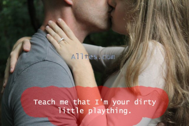 Teach me that I'm your dirty little plaything.