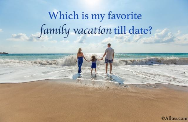 Which is my favorite family vacation