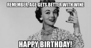 age gets better with wine birthday meme
