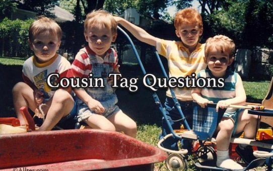 cousin tag questions