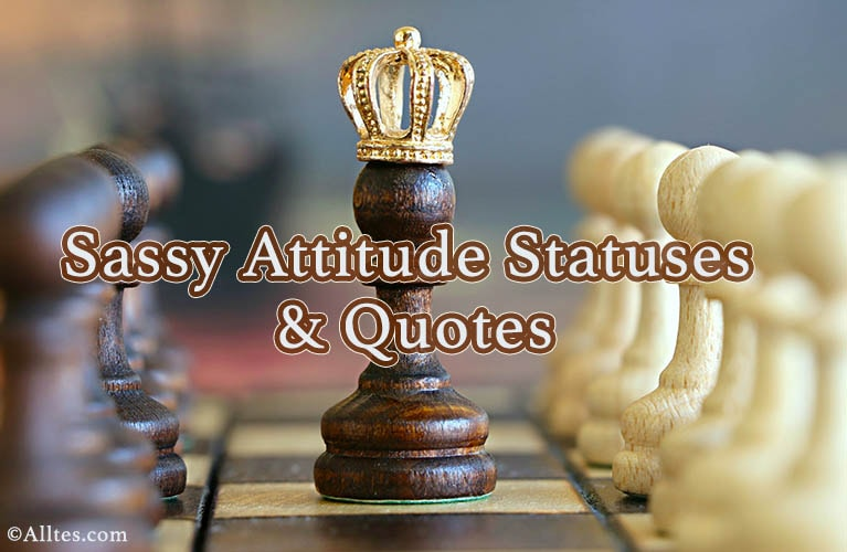 sassy attitude statuses and quotes