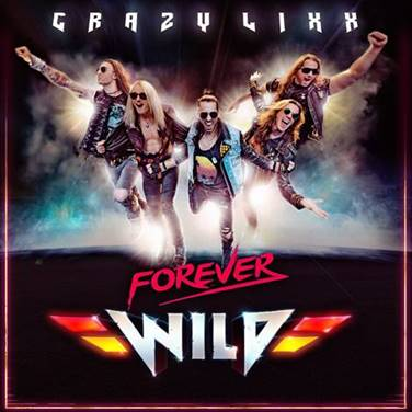 "Crazy Lixx Announce New Album ""Forever Wild"" New Single ""Wicked"" Out Now"
