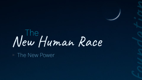 The New Human Race The New Power