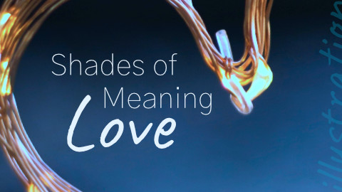 Shades of Meaning - Love