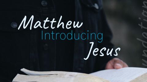 Matthew Introducing Jesus