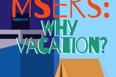 MSers: Why vacation?
