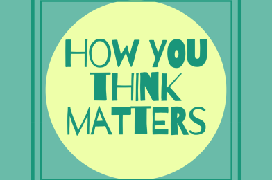 How you think matters