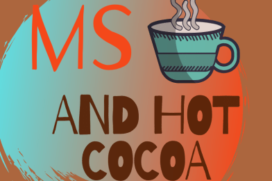 MS and hot cocoa