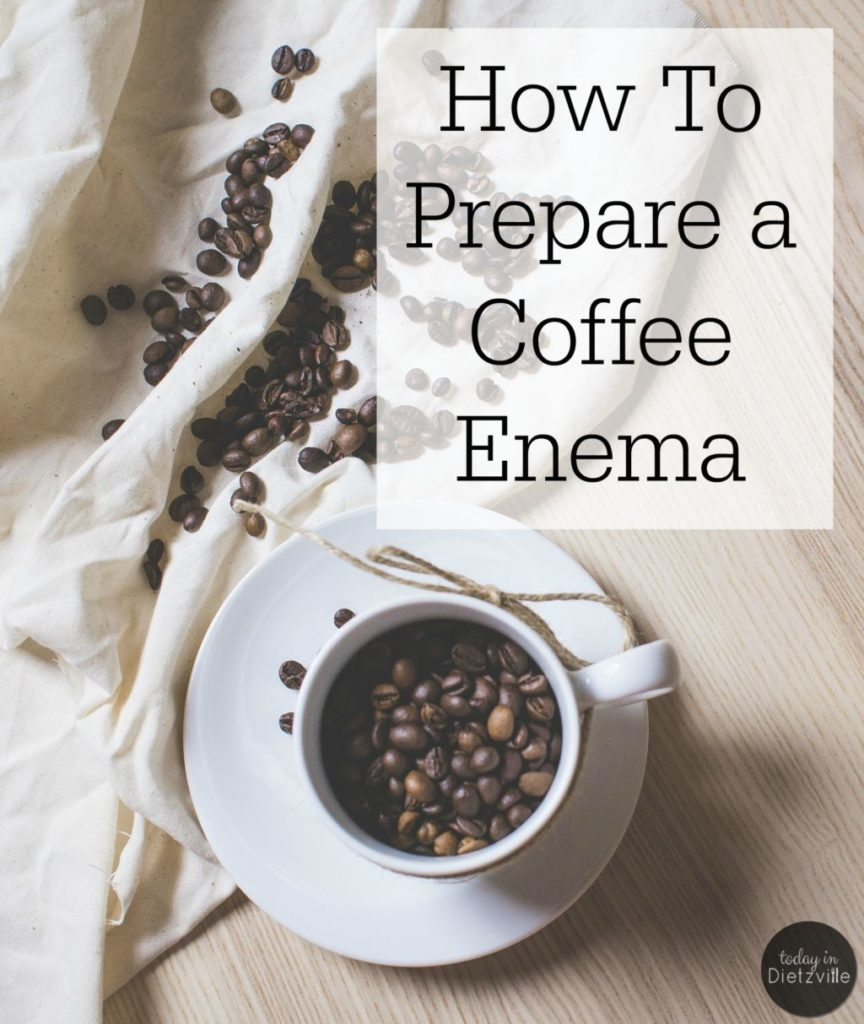 """How To Prepare a Coffee Enema 