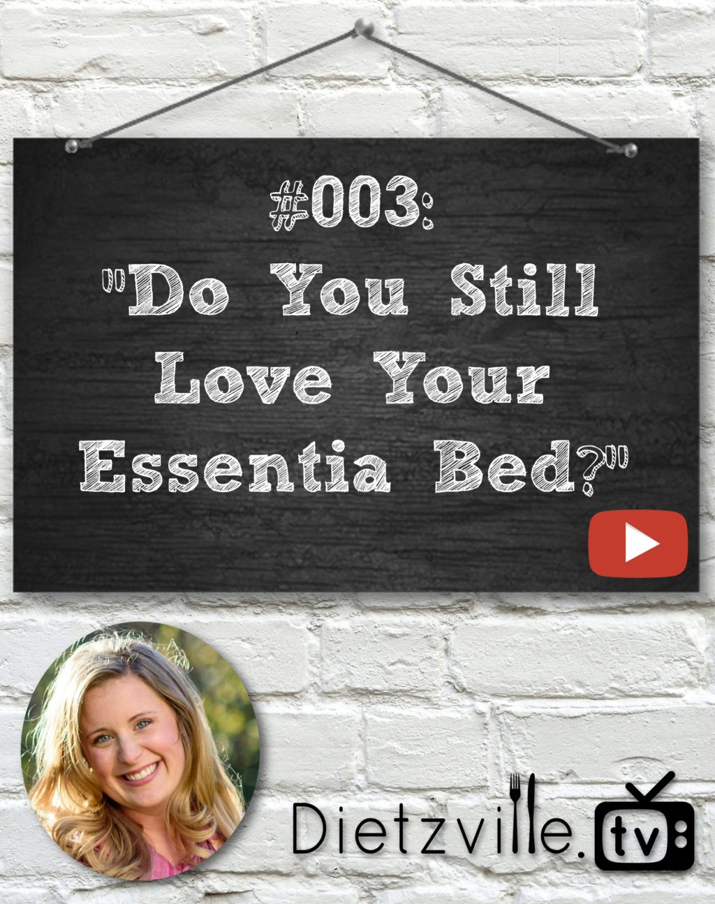 "Dietzville.TV #003: ""Do You Still Love Your Essentia Bed?"" 